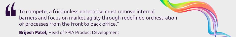 Brijesh Patel-Head of FPIA Product Development-Capgemini Business Services-Quote1