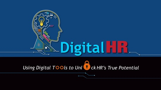 Digital HR: Using Digital Tools to Unlock HR's True Potential