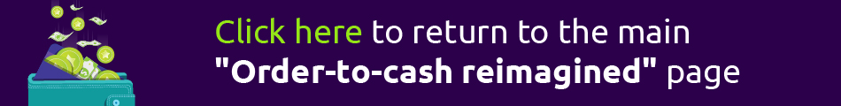 Back to Order-to-cash reimagined page