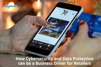 Why retailers are missing an opportunity to use cybersecurity to drive growth?