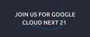 Click here to learn more about Capgemini at Google Next 21