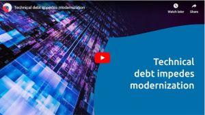 Technical Debt Impedes Modernization