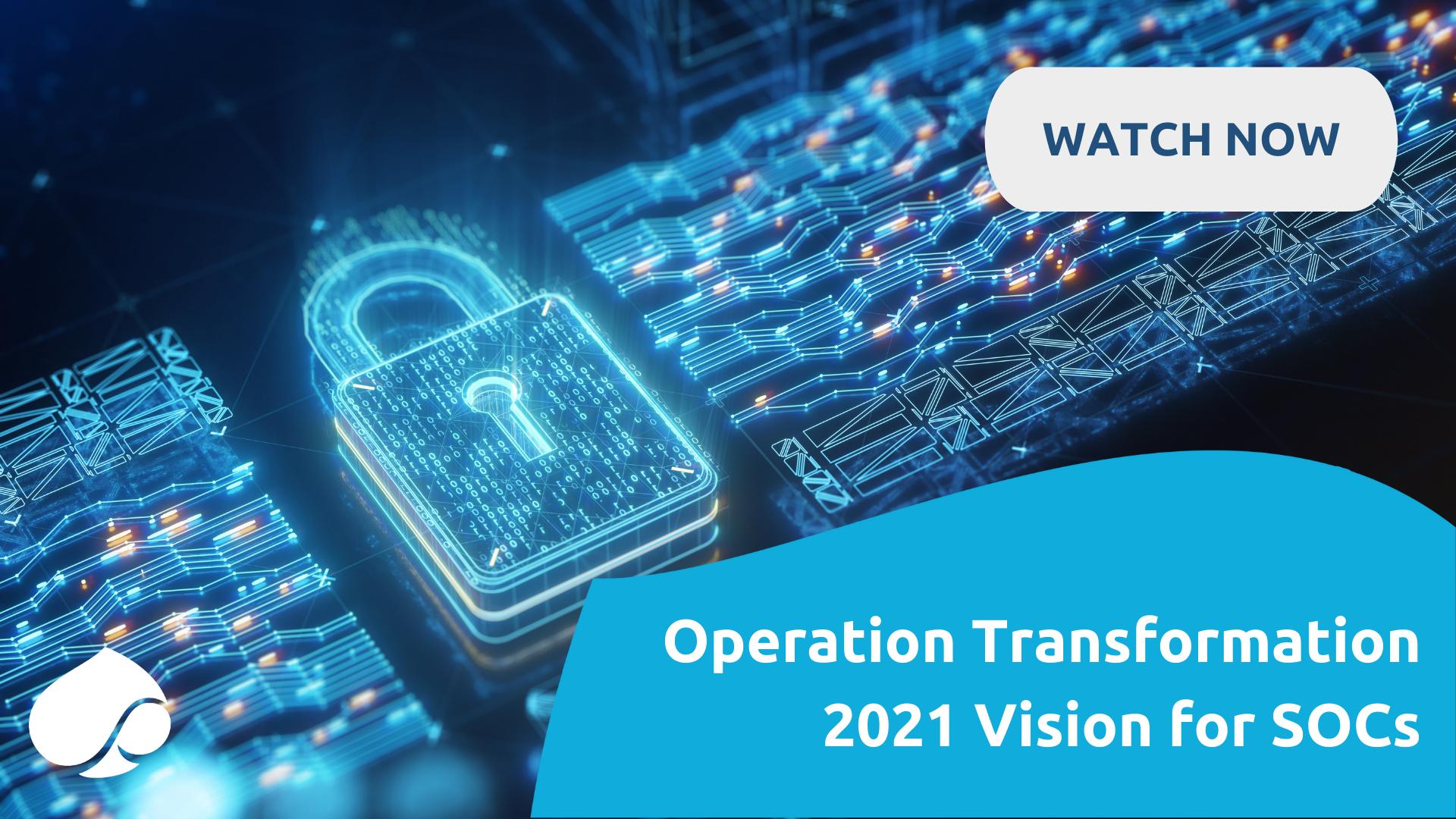Operation Transformation 2021 Vision for SOCs2