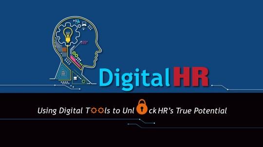 Digital HR: Using Digital Tools to Unlock HR's True Potential