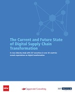 The Current and Future State of Digital Supply Chain Transformation